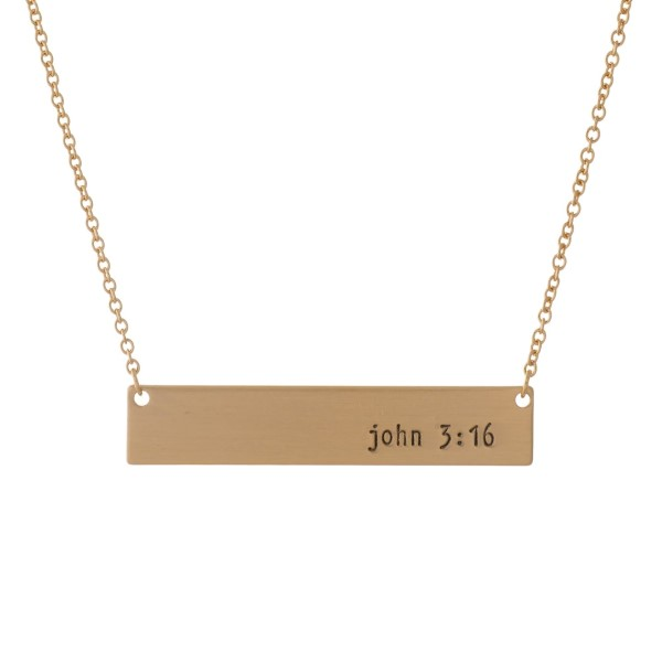 """Dainty gold tone necklace with a bar pendant, stamped with """"John 3:16."""" Approximately 16"""" in length."""