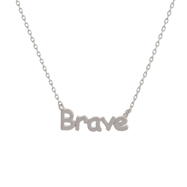 "Gorgeous short inspirational message necklace.  Approximate 18: with 1"" pendant.  Brave"