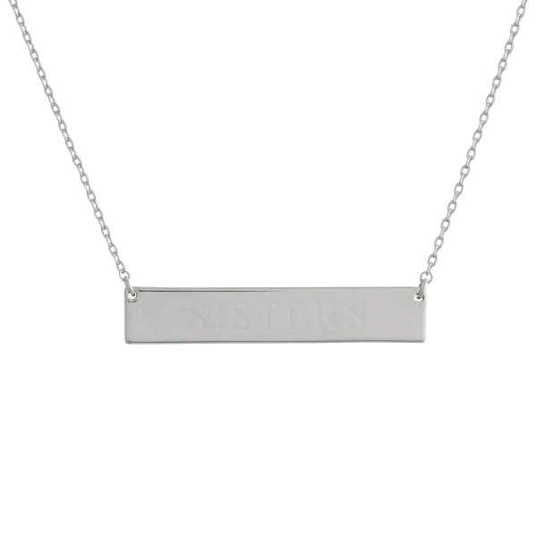 """These bar necklaces are prefect with any outfit. Gorgeous dipped in gold necklace with bar and """"Sisters""""  engraved message. Very gorgeous and light weight. Approximate 16"""" in length. .1"""" pendant."""
