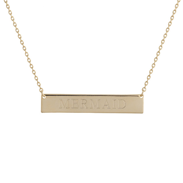 "These bar necklaces are prefect with any outfit. Gorgeous dipped in gold necklace with bar  and ""Mermaid""  engraved message. Very gorgeous and light weight. Approximate 16"" in length. .1"" pendant."