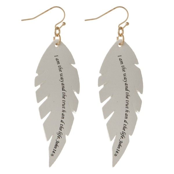 """Gold tone fishhook faux leather feather earring stamped with John 14:6. Approximately 2"""" in length."""