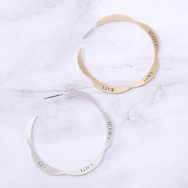 "Live Love Laugh engraved flower open hoop earrings.  - Approximately 1.75"" in diameter"