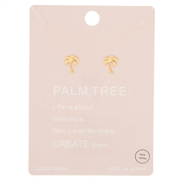 Gold dipped dainty palm tree stud earrings.  - Matte finish - Approximately 8mm