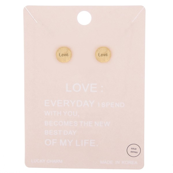 Gold dipped dainty Love stamped stud earrings.   - Approximately 5mm in diameter