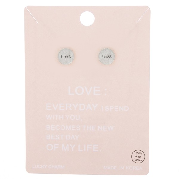 White Gold dipped dainty Love stamped stud earrings.   - Approximately 5mm in diameter