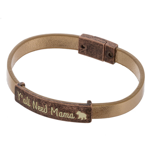 """Leather magnetic bracelet with engraved """"Yall need mama"""". Approximate 7"""" in length."""