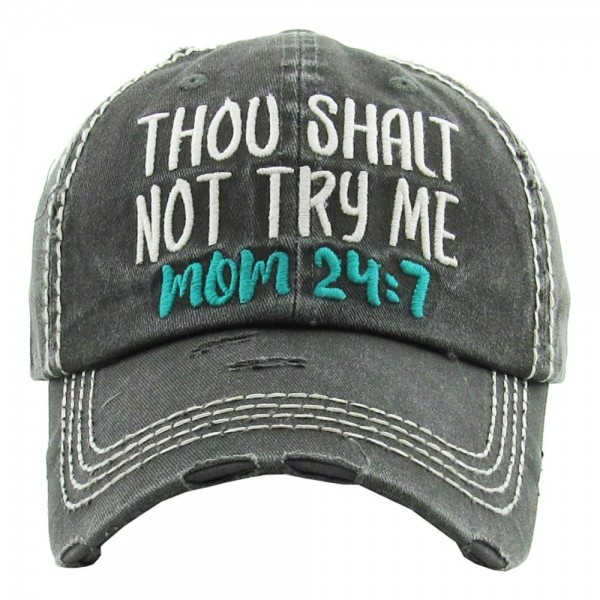 "Vintage, distressed baseball cap featuring ""Thou Shall Not Try Me, Mom 24:7"" embroidered detail.  - One size fits most  - Adjustable velcro closure - 100% Cotton"