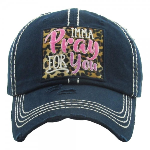 "Vintage, distressed baseball cap featuring ""Imma Pray For You"" leopard print embroidered detail.  - One size fits most  - Adjustable velcro closure - 100% Cotton"