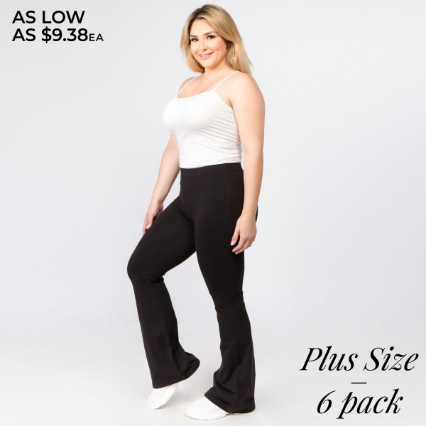 "Solid plus size high rise flare leggings. Inseam approximately 31"" in length.  • High rise style waist  • Flare hem  • Soft and stretchy fabric  • Perfect for styling with heels or booties  • Imported   - Pack Breakdown: 6pcs / pack  - Sizes: 2-XL / 2-1X / 2-2X  - Composition: 92% Cotton, 8% Spandex"