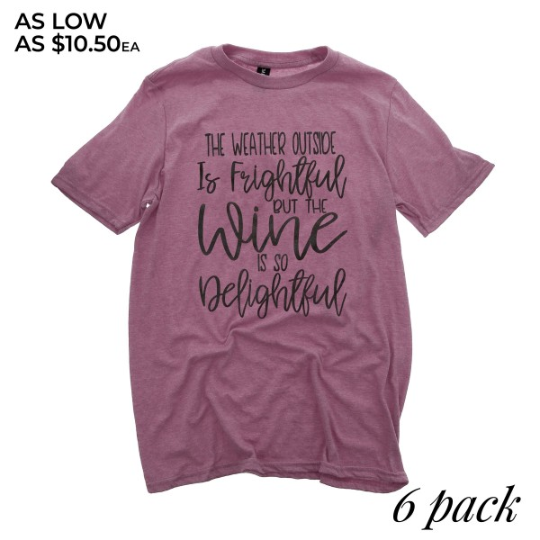 "Heather Plum Bella Canvas short sleeve Christmas printed boutique graphic tee.  ""The weather outside is frightful, but the wine is so delightful""  - Pack Breakdown: 6pcs / pack - 1-S / 2-M / 2-L / 1-XL - 52% Cotton, 48% Polyester"