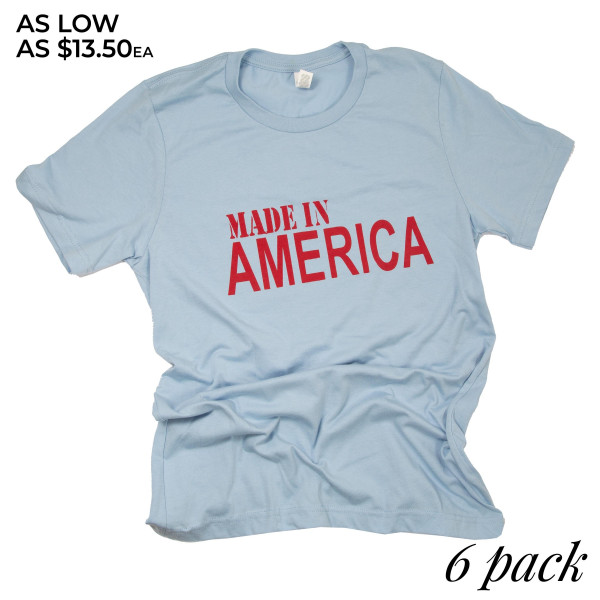 """Made In America"" Short Sleeve Boutique Graphic Tee. These t-shirts are sold in a 6 pack. S:1 M:2 L:2 XL:1 52% Cotton and 48% Polyester Brand: Bella Canvas"
