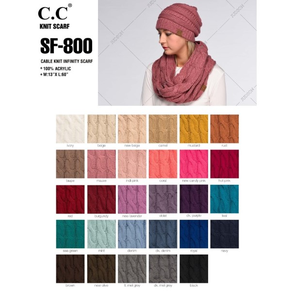 "SF-800: Cable knit C.C Infinity scarf. 100% acrylic.   Matches: MB-20A, Hat-20A, and G-20  W: 13"" x L: 60"""