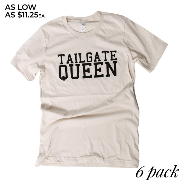 TAILGATE QUEEN - Short Sleeve Boutique Graphic Tee. These t-shirts are sold in a 6 pack. S:1 M:2 L:2 XL:1 35% Cotton 65% Polyester Brand: Canvas