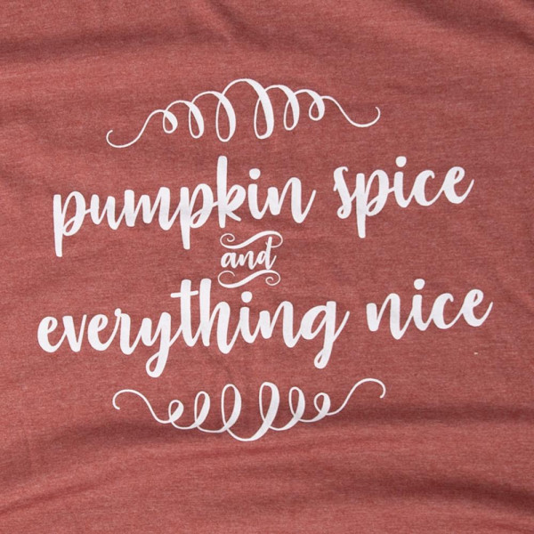 PUMPKIN SPICE AND EVERYTHING NICE - Short Sleeve Boutique Graphic Tee. These t-shirts are sold in a 6 pack. S:1 M:2 L:2 XL:1 35% Cotton 65% Polyester Brand: CANVAS