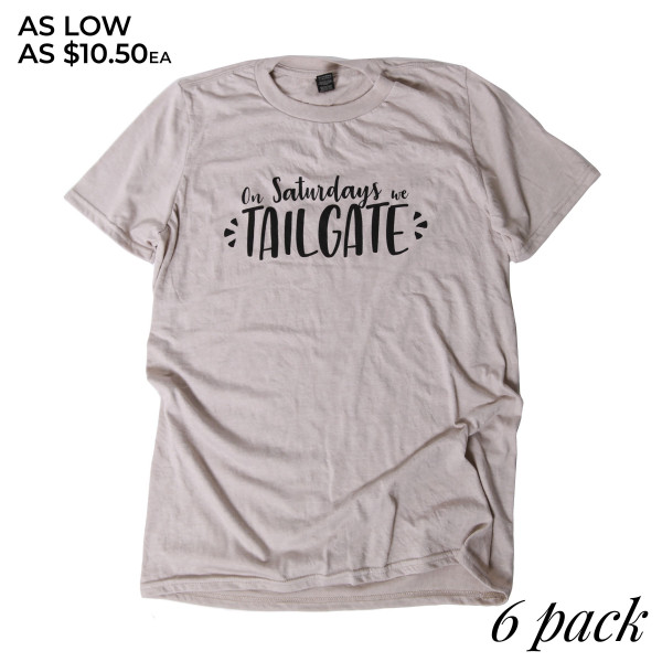 ON SATURDAYS WE TAILGATE - Short Sleeve Boutique Graphic Tee. These t-shirts are sold in a 6 pack. S:1 M:2 L:2 XL:1 35% Cotton 65% Polyester Brand: ANVIL