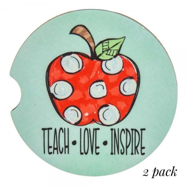 """Teach Love Inspire"" printed car coaster set.   - Pack Breakdown: 2pcs / pack - Approximately 2"" in diameter - Finger slot for easy removal - Condensation absorbing cork"