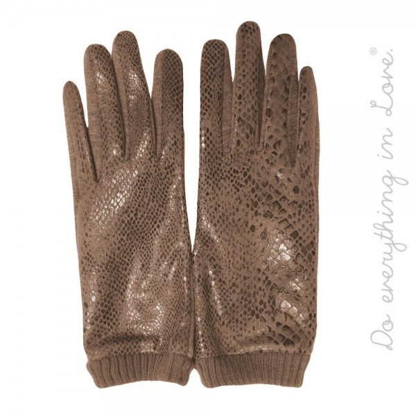 Do everything in Love brand PU snakeskin smart touch gloves.   - One size fits most  - 50% Cotton, 50% Polyester