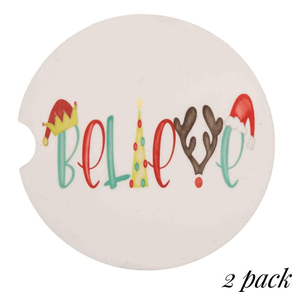 """Christmas """"Believe"""" printed car coaster set.  - Pack Breakdown: 2pcs / pack - Approximately 2"""" in diameter - Finger slot for easy removal - Condensation absorbing cork"""
