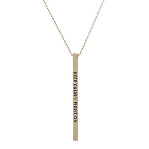 "Dainty gold tone, Breast Cancer Awareness necklace with a vertical bar pendant, stamped with ""Keep Calm & Fight On."" Approximately 18"" in length."