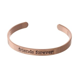 "Rose gold tone cuff bracelet stamped with ""friends forever."""
