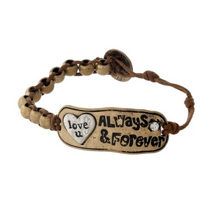 """Brown cord bracelet with a gold tone focal stamped with """"Love u always & forever."""""""