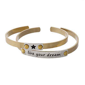 "Two tone, two piece cuff bracelet set stamped with ""Live Your Dream."""