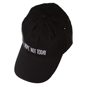 "Black hat with a velcro adjustable back, embroidered with ""Nope, Not Today."""