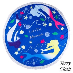 """Blue, mermaid printed terry cloth roundie beach towel with frayed edges. 100% cotton. Approximately 60"""" in diameter."""