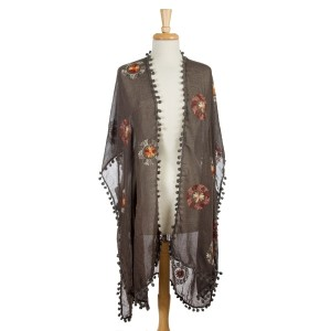 Charcoal, lightweight kimono with floral embroidery and pom poms on the edges. 35% viscose 65% polyester. One size fits most.