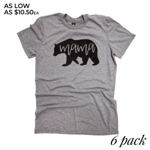 Mama Bear - Short Sleeve Boutique Graphic Tee. Sold in 6 pack. S:1 M:2 L:2 XL:1 Color: Gray 50% Cotton 50% Polyester Brand: Anvil