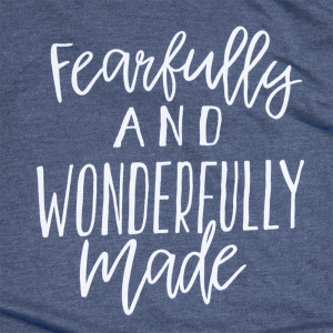 Fearfully and Wonderfully Made - Short Sleeve Boutique Graphic Tee. Sold in 6 pack. S:1 M:2 L:2 XL:1 Color: Teal 52% Cotton 48% Polyester Brand: Bella Canvas
