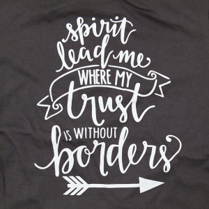 Spirit Lead Me Where My Trust is Without Borders - Short Sleeve Boutique Graphic Tee. These t-shirts are sold in a 6 pack. S:1 M:2 L:2 XL:1 Color: Smoke 50% Cotton 50% Polyester Brand: Anvil