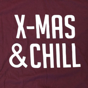 X-Mas & Chill - Short Sleeve Boutique Graphic Tee. These t-shirts are sold in a 6 pack. S:1 M:2 L:2 XL:1 Color: Maroon, 50% Cotton 50% Polyester Brand: Anvil